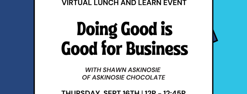 Lunch & Learn - Doing Good is Good for Business with Shawn Askinosie